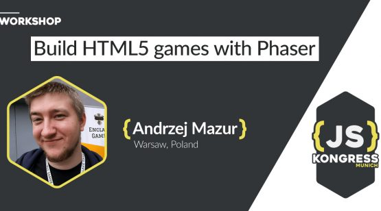 Workshop: Building HTML5 Games with Pharser by Andrzej Mazur