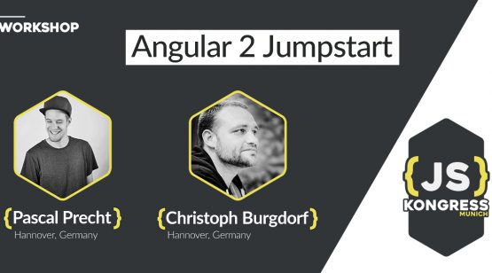 Angular2 Jumpstart Workshop by Pascal Precht and Christoph Burgdorf