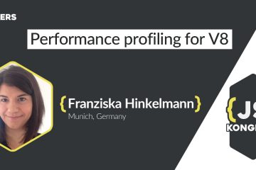 Performance profiling for V8 by Franziska Hinkelmann