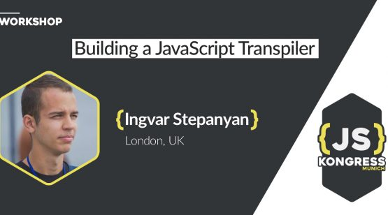 Workshop: Building a JavaScript Transpiler by Ingvar Stepanyan