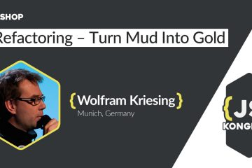 Refactoring – Turn Mud Into Gold (by Wolfram Kriesing)