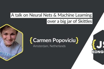 A talk on Neural Nets and Machine Learning over a big jar of Skittles by Carmen Popoviciu