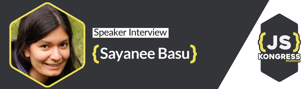 Interview with our Speaker Sayanee Basu about her Keynote at JS Kongress 2016